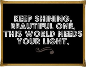 Keep Shining Beautiful One