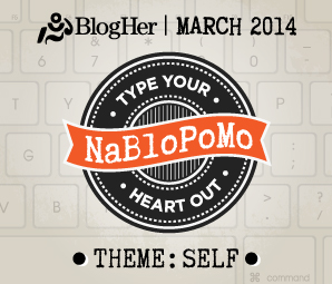 1 A BlogHer NaBloPoMo_March_2014_self
