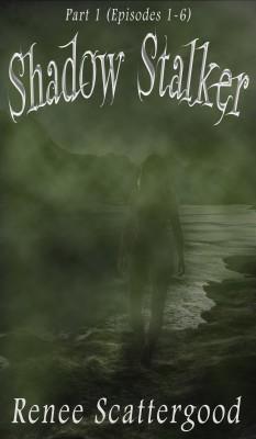 Shadow Stalker Part 1 - 6