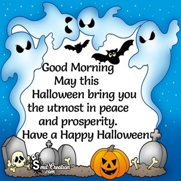 Good Morning Halloween Peace